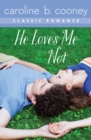 Image for He Loves Me Not: A Cooney Classic Romance
