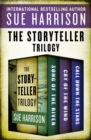 Image for The Storyteller Trilogy: Song of the River, Cry of the Wind, and Call Down the Stars