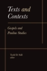 Image for Texts and Contexts : Gospels and Pauline Studies