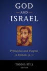 Image for God and Israel : Providence and Purpose in Romans 9a11