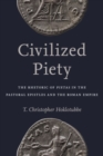 Image for Civilized Piety : The Rhetoric of Pietas in the Pastoral Epistles and the Roman Empire