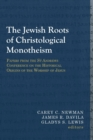Image for The Jewish Roots of Christological Monotheism : Papers from the St Andrews Conference on the Historical Origins of the Worship of Jesus