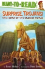 Image for Surprise, Trojans! : The Story of the Trojan Horse