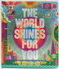 Image for The world shines for you