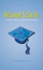 Image for We Survived- so Can You: A Guide to Writing a Successful Dissertation