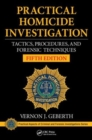 Image for Practical homicide investigation  : tactics, procedures and forensic techniques