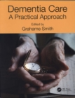 Image for Dementia care  : a practical approach