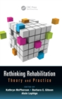 Image for Rethinking rehabilitation  : theory and practice