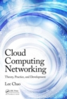 Image for Cloud computing networking  : theory, practice, and development