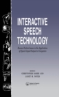 Image for Interactive speech technology: human factors issues in the application of speech imput/output to computers