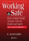 Image for Working safe: how to help people actively care for health and safety