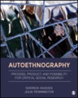 Image for Autoethnography  : process, product, and possibility for critical social research