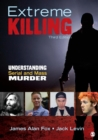 Image for Extreme killing  : understanding serial and mass murder