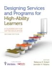 Image for Designing services and programs for high-ability learners  : a guidebook for gifted education