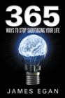 Image for 365 ways to stop sabotaging your life