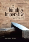 Image for The Humility Imperative : Why the Humble Leader Wins in an Age of Ego