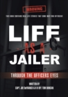 Image for Life As a Jailer : Through the Officers Eyes