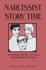 Image for Narcissist Storytime : An unfortunate, but true, story about a household full of narcissists