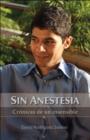 Image for Sin Anestesia: Cronicas De Un Insensible