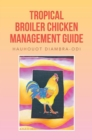 Image for Tropical Broiler Chicken Management Guide