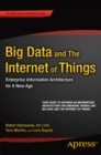 Image for Big data and the internet of things: enterprise information architecture for a new age