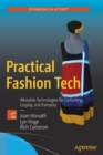 Image for Practical fashion tech  : wearable technologies for costuming, cosplay, and everyday