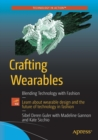 Image for Crafting wearables  : blending technology with fashion