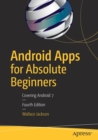Image for Android Apps for Absolute Beginners : Covering Android 7