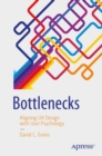 Image for Bottlenecks  : aligning UX design with user psychology