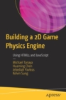 Image for Building a 2D Game Physics Engine : Using HTML5 and JavaScript