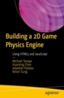 Image for Building a 2D Game Physics Engine: Using HTML5 and JavaScript