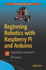 Image for Beginning Robotics with Raspberry Pi and Arduino : Using Python and OpenCV