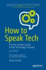 Image for How to Speak Tech: The Non-Techie's Guide to Key Technology Concepts