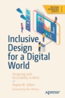 Image for Inclusive design for a digital world  : designing with accessibility in mind