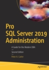Image for Pro SQL Server 2019 Administration : A Guide for the Modern DBA
