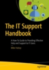 Image for The IT Support Handbook : A How-To Guide to Providing Effective Help and Support to IT Users