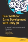 Image for Basic Math for Game Development with Unity 3D : A Beginner's Guide to Mathematical Foundations