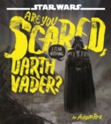 Image for Are you scared, Darth Vader?