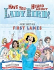 Image for Have you heard about Lady Bird?  : poems about our first ladies