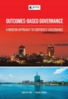 Image for Outcomes-Based Governance : A modern approach to corporate governance