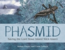 Image for Phasmid : Saving The Lord Howe Island Stick Insect