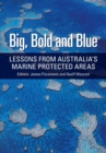Image for Big, bold and blue  : lessons from Australia's marine protected areas