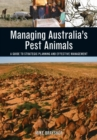 Image for Managing Australia's pest animals  : a guide to strategic planning and effective management
