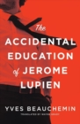 Image for The Accidental Education of Jerome Lupien