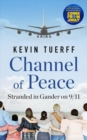 Image for Channel of Peace : Stranded in Gander on 9/11