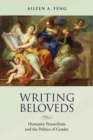 Image for Writing Beloveds : Humanist Petrarchism and the Politics of Gender