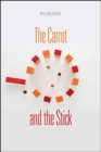 Image for The Carrot and the Stick : Leveraging Strategic Control for Growth