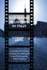 Image for Screening religions in Italy  : contemporary Italian cinema and television in the post-secular public sphere