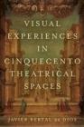 Image for Visual Experiences in Cinquecento Theatrical Spaces