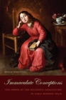 Image for Immaculate conceptions  : the power of the religious imagination in early modern Spain